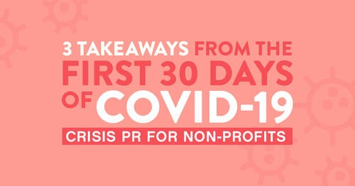 3-takeaways-from-the-first-30-days-of-covid-19-crisis-communications-for-nonprofits