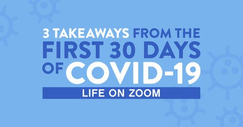 3-takeaways-from-the-first-30-days-of-covid-19-leading-zoom-conference-calls