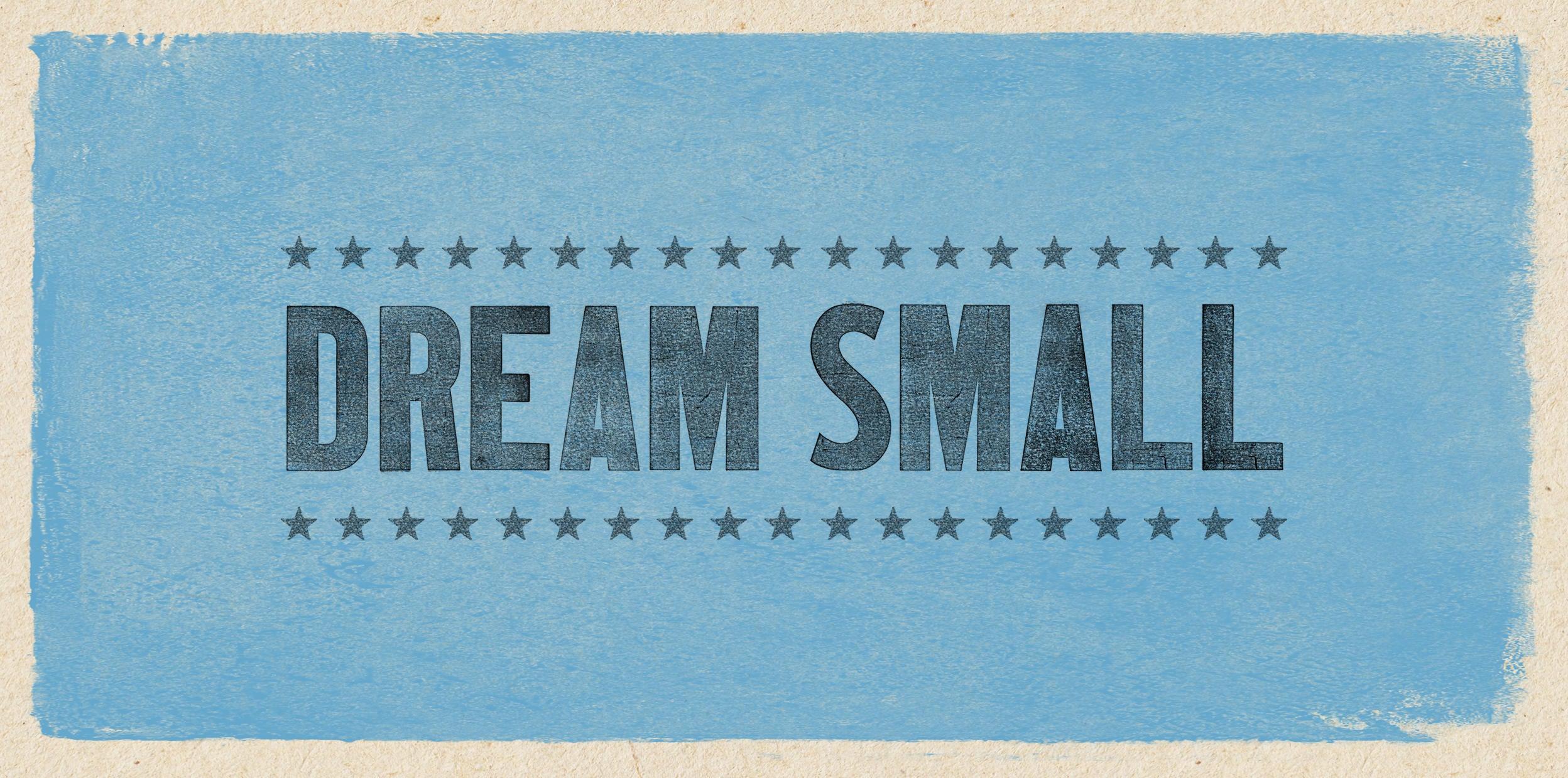Dream Small - Banner